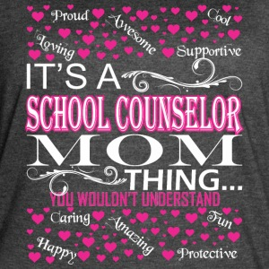 Its School Counselor Mom Things Wouldnt Understand - Women's Vintage Sport T-Shirt