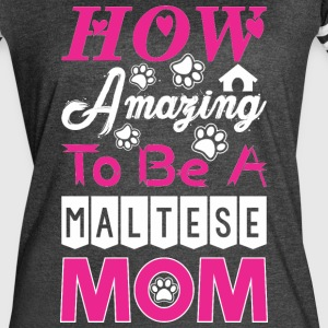 How Amazing To Be A Maltese Mom - Women's Vintage Sport T-Shirt