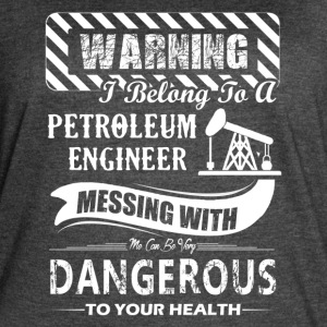 I Belong To A Petroleum Engineer Shirt - Women's Vintage Sport T-Shirt