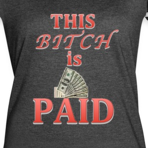 This Bitch is Paid - Women's Vintage Sport T-Shirt