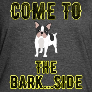 Come to the bark side - Women's Vintage Sport T-Shirt