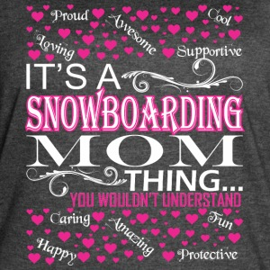 Its A Snowboarding Mom Things Wouldnt Understand - Women's Vintage Sport T-Shirt