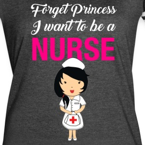 forget princess I want to be a nurse - Women's Vintage Sport T-Shirt