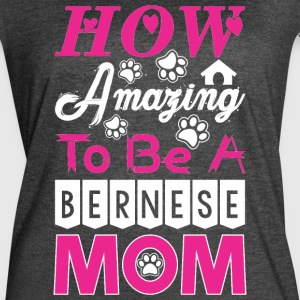 How Amazing To Be A Bernese Mom - Women's Vintage Sport T-Shirt