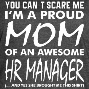You Cant Scare Me Proud Mom Awesome HR Manager - Women's Vintage Sport T-Shirt