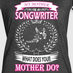 My Mother Is Songwriter What Does Your Mother Do - Women's Vintage Sport T-Shirt