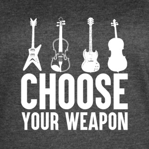 Choose your Weapon - Music - Women's Vintage Sport T-Shirt