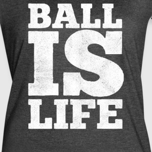 Ball Is Life - Women's Vintage Sport T-Shirt