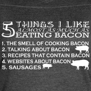 5 Things I Like Almost As Much As Eating Bacon - Women's Vintage Sport T-Shirt