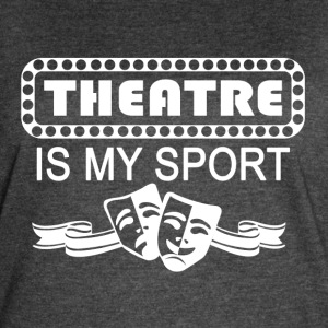 Theatre Is My Sport. white - Women's Vintage Sport T-Shirt