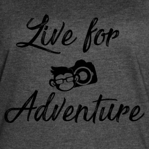 Live For Adventure - Women's Vintage Sport T-Shirt