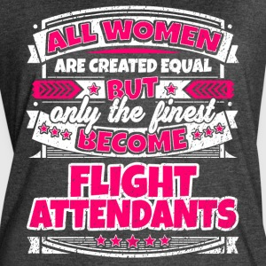 Women Are Equal Finest Become Flight Attendants - Women's Vintage Sport T-Shirt