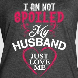 I Am Not Spoiled My Husband T Shirt - Women's Vintage Sport T-Shirt