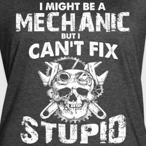 I Might Be A Mechanic T Shirt - Women's Vintage Sport T-Shirt