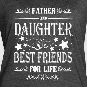 Father And Daughter Best Friends For Life T Shirt - Women's Vintage Sport T-Shirt
