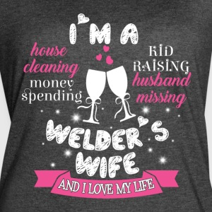I'm A Welder's Wife And I Love My Wife T Shirt - Women's Vintage Sport T-Shirt