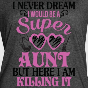 I Would Be A Cool Aunt T Shirt - Women's Vintage Sport T-Shirt