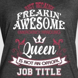 Queen Is Not An Official Job Title T Shirt - Women's Vintage Sport T-Shirt