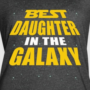 Best Daughter In The Galaxy - Women's Vintage Sport T-Shirt