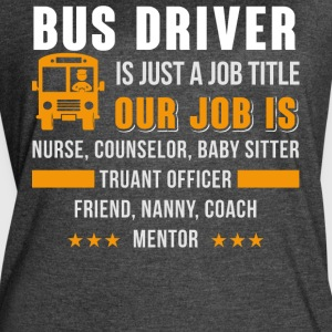 Bus Driver Is Just A Job Title T Shirt - Women's Vintage Sport T-Shirt