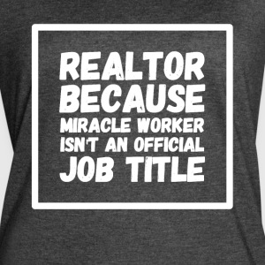 Realtor because miracle worker isn't my official - Women's Vintage Sport T-Shirt