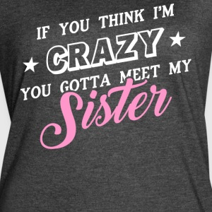 You Gotta Meet My Sister T Shirt - Women's Vintage Sport T-Shirt