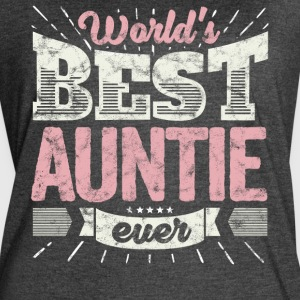Cool family gift shirt: World's best auntie ever - Women's Vintage Sport T-Shirt