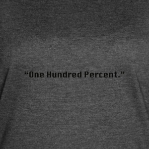 One Hundred Percent. - Women's Vintage Sport T-Shirt