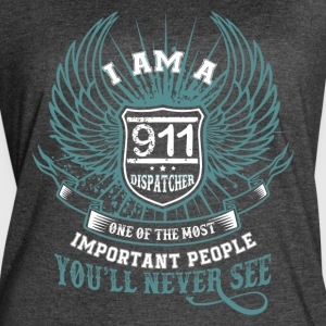 I Am A 911 Dispatcher T Shirt - Women's Vintage Sport T-Shirt