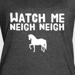 watch me neigh neigh - Women's Vintage Sport T-Shirt