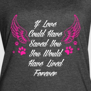 You Would Have Lived Forever T Shirt - Women's Vintage Sport T-Shirt