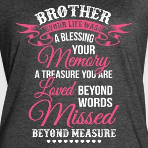 Brother Your Life Was A Blessing Your Memory TShit - Women's Vintage Sport T-Shirt