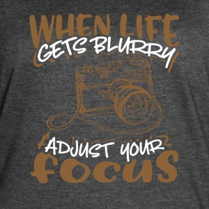 When Life Gets Blurry Adjust Your Focus - Women's Vintage Sport T-Shirt