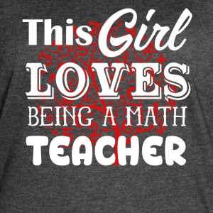 Girl Love Being A Math Teacher Shirt - Women's Vintage Sport T-Shirt