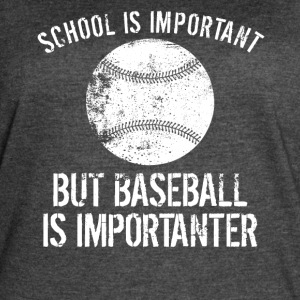 School Is Important But Baseball Is Importanter - Women's Vintage Sport T-Shirt