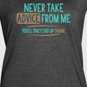 Never Take Advice From Me - Women's Vintage Sport T-Shirt