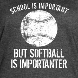 School Is Important But Softball Is Importanter - Women's Vintage Sport T-Shirt