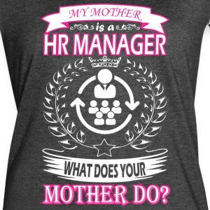 My Mother Is HR Manager What Does Your Mother Do - Women's Vintage Sport T-Shirt