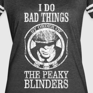 Peaky Blinders Quote. - Women's Vintage Sport T-Shirt