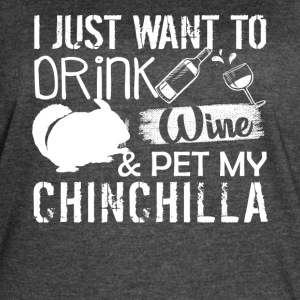 Drink Wine And Pet My Chinchilla Shirts - Women's Vintage Sport T-Shirt