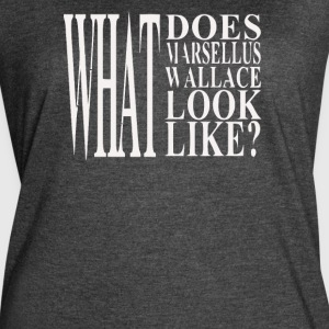 What does Marsellus Wallace - Women's Vintage Sport T-Shirt