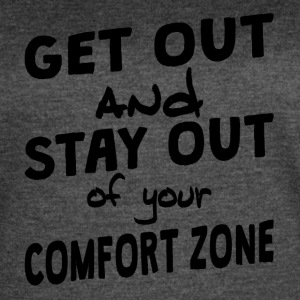Stay Out Of Your Comfort Zone - Women's Vintage Sport T-Shirt