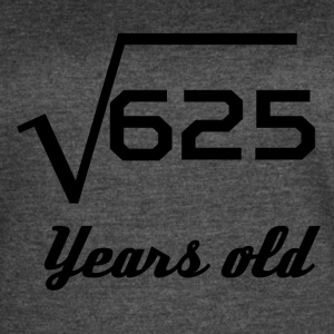Square Root Of 625 25 Years Old - Women's Vintage Sport T-Shirt