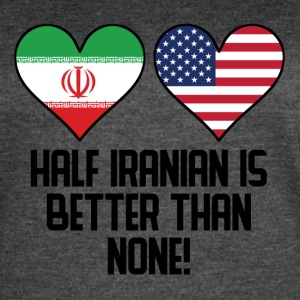 Half Iranian Is Better Than None - Women's Vintage Sport T-Shirt