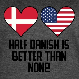 Half Danish Is Better Than None - Women's Vintage Sport T-Shirt