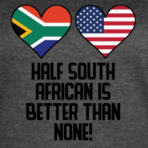 Half South African Is Better Than None - Women's Vintage Sport T-Shirt
