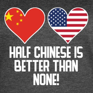 Half Chinese Is Better Than None - Women's Vintage Sport T-Shirt