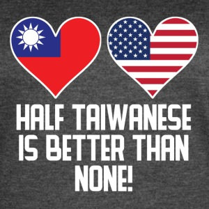 Half Taiwanese Is Better Than None - Women's Vintage Sport T-Shirt