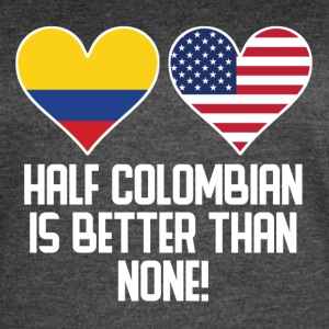 Half Colombian Is Better Than None - Women's Vintage Sport T-Shirt