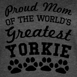 Proud Mom Of The World's Greatest Yorkie - Women's Vintage Sport T-Shirt